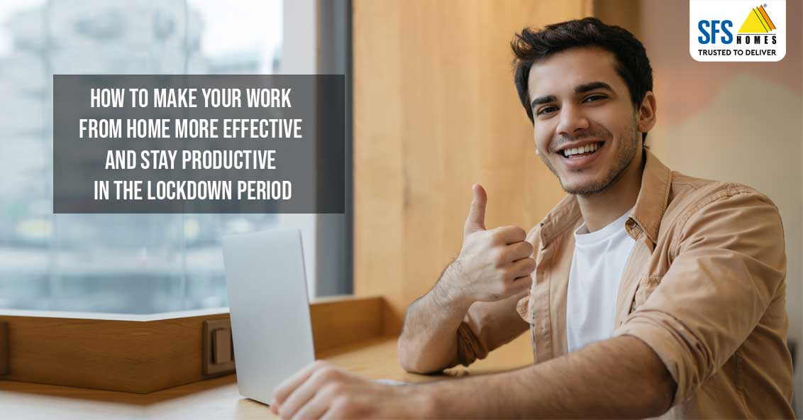 How to make your work from home more effective and stay productive in the lockdown period.