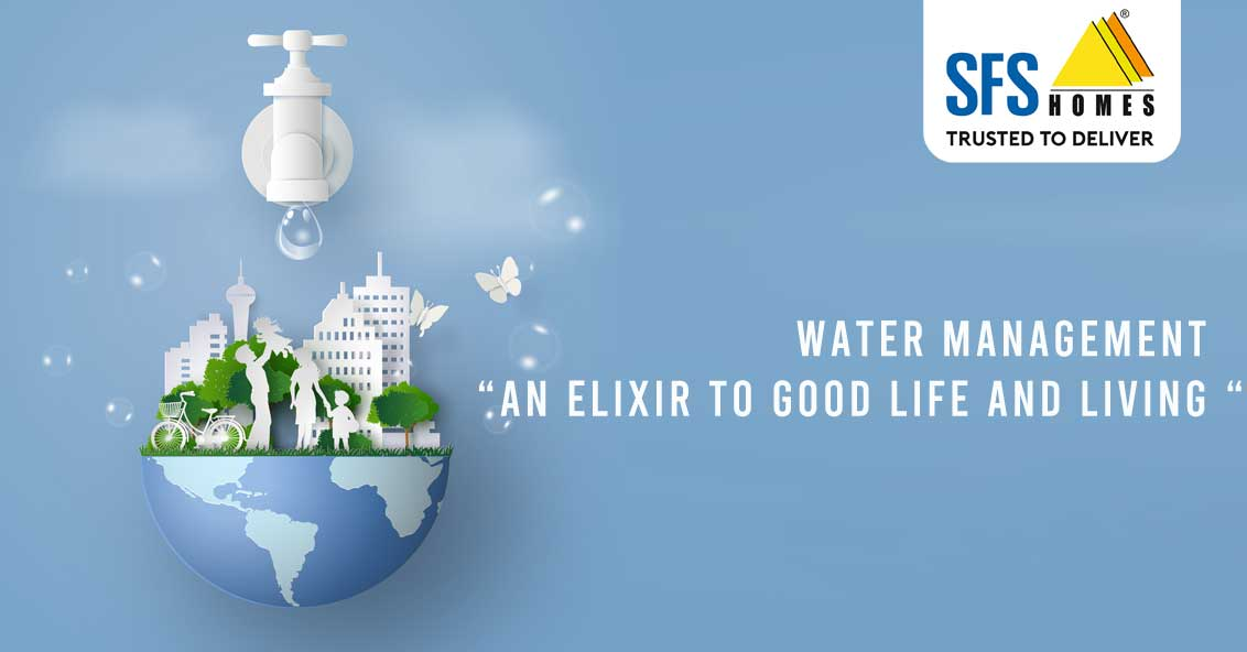"Water Management–""An Elixir to good life and living """