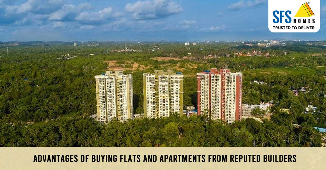 Advantages of Buying Flats and Apartments from Reputed Builders